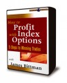James Bittman - How to Profit with Index Options